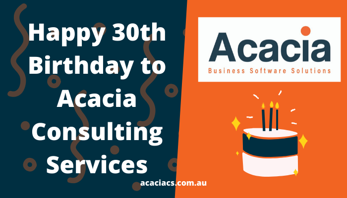 Happy 30th Birthday Acacia Consulting Services