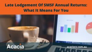 Late Lodgement Of SMSF Annual Returns