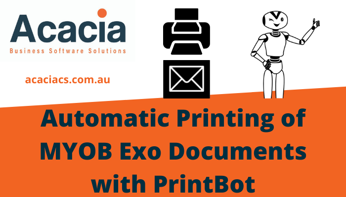 Automatic Printing of MYOB Exo Documents with PrintBot